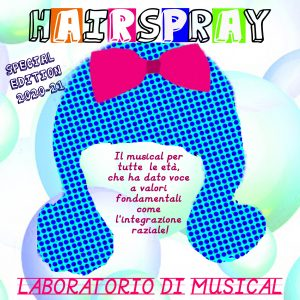 Hairspray: Al Via Il Laboratorio Di Musical Per Ragazzi!
